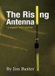 The Rising Antenna